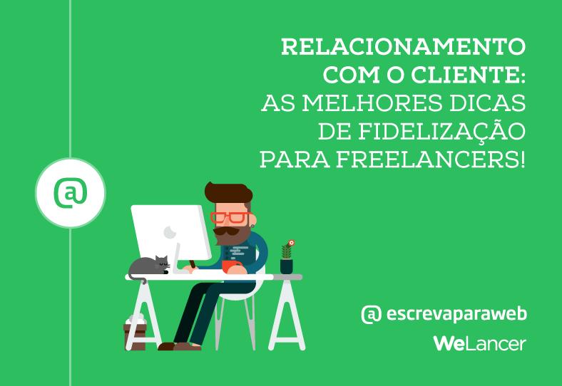 Relacionamento-com-o-cliente-as-melhores-dicas-de-fidelização-para-freelancers-LP-1-788x542